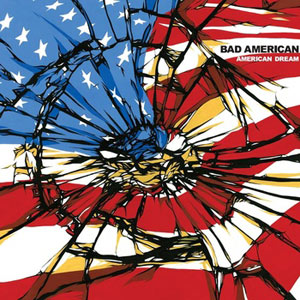 Bad American - American Dream